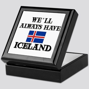 We Will Always Have Iceland Keepsake Box